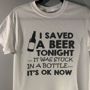 I saved a beer tonight funny adult graphic t-shirt
